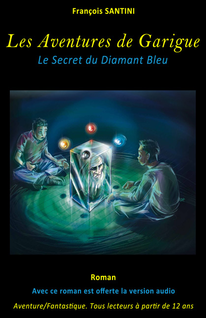 Les aventures de Garigue, Tome 1 : Le secret du diamant bleu